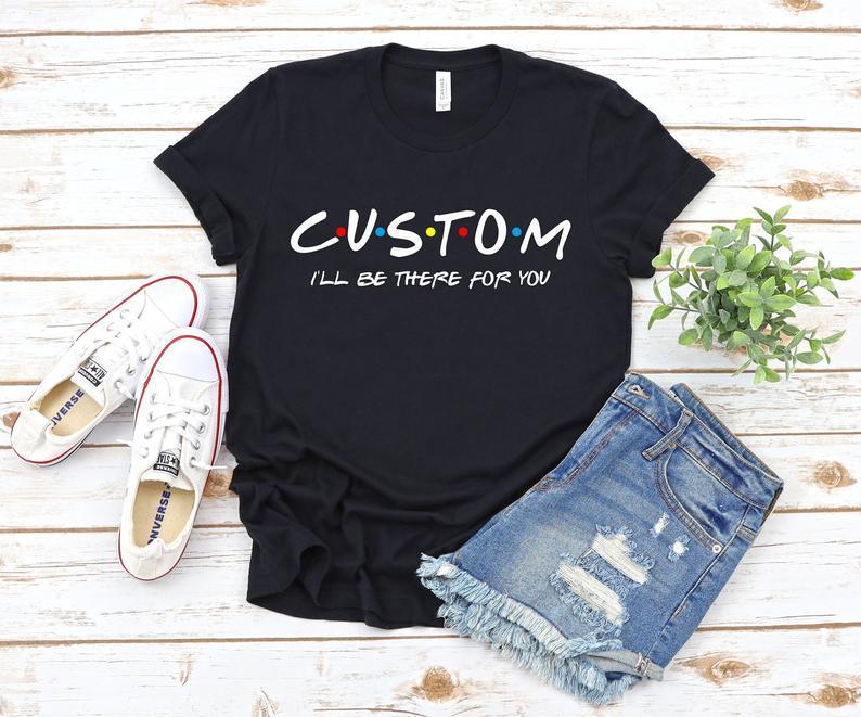 Custom Friends Shirt Custom Shirt Customized Friends image 0