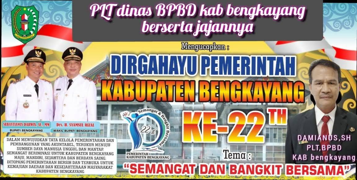 Plt. Kepala BPBD Kabupaten Bengkayang Mengucapkan Dirgahayu Pemkab Bengkayang ke 22