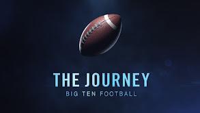 The Journey: Big Ten Football thumbnail