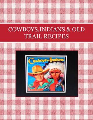 COWBOYS,INDIANS & OLD TRAIL RECIPES