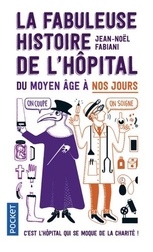 La fabuleuse histoire de l'hôpital