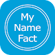 My Name Meaning what is in your name, Name fact APK