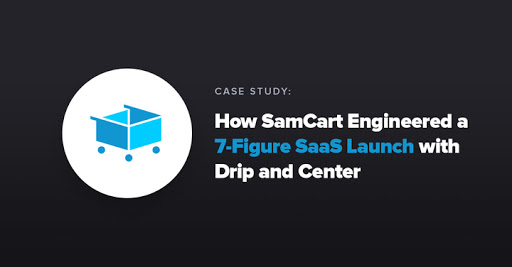 Case Study: How SamCart Engineered a 7-Figure SaaS Launch with Drip Cover Image