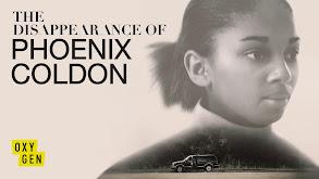 The Disappearance of Phoenix Coldon thumbnail
