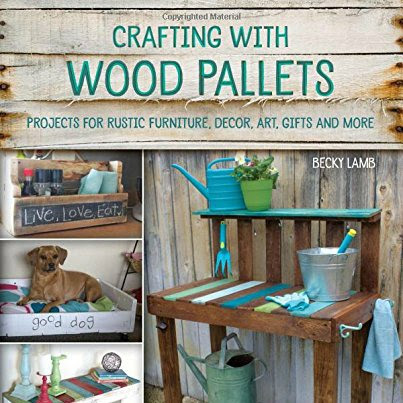 Crafting with Wood Pallets Project Ideas Book