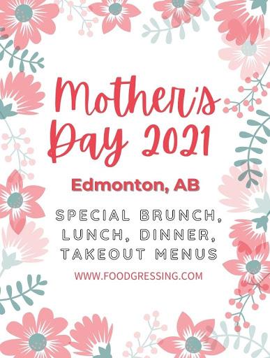 Mother's Day Edmonton 2021: Brunch, Lunch, Dinner, To-Go