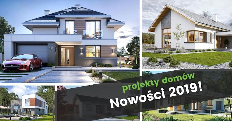 Nowe projekty domów 2019 rok