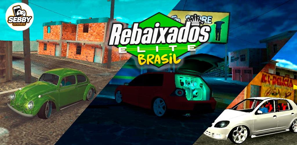 Rebaixados Elite Brasil 3 3 6 Apk Download Com Sebby
