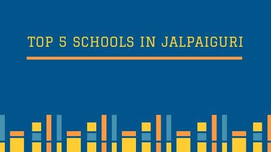Top 5 Schools in Jalpaiguri
