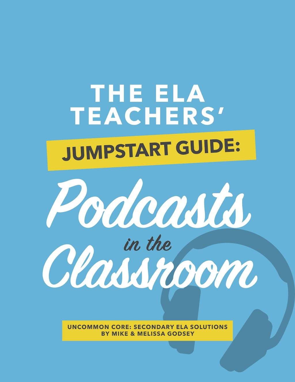 Podcasts in the Classroom Jumpstart Guide