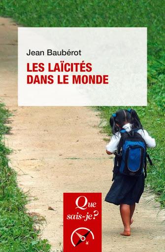 Jean Baubérot, Les laïcités dans le monde, PUF, 5ème édition mise à jour, 2020.