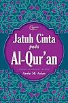 """Jatuh Cinta pada Al-Qur`an - Muhammad Amin"""