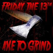 Friday the 13th (Axe to Grind) [feat. Dan Bull & DaddyPhatSnaps]