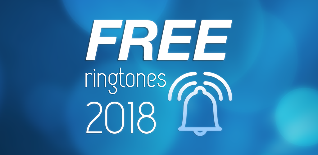 Free Ringtones For Mobile 2018