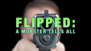Flipped: A Mobster Tells All thumbnail