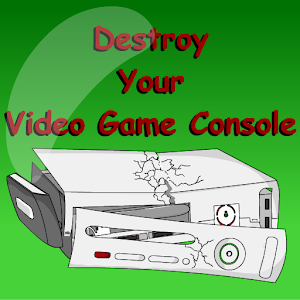 Destroy A Video Game Console