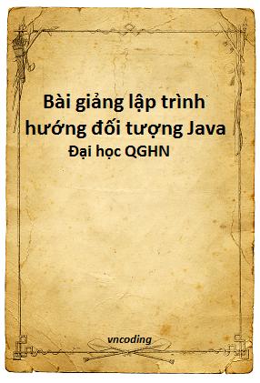 Bài giảng lập trình Java - Đại học QGHN