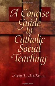 A CONCICE GUIDE TO CATHOLIC SOCIAL TEACHING