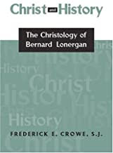 CHRIST AND HISTORY THE CHRISTOLOGY OF BERNARD LONERGAN