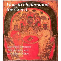 HOW TO UNDERSTAND THE CREED