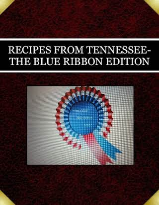RECIPES FROM TENNESSEE-THE BLUE RIBBON EDITION