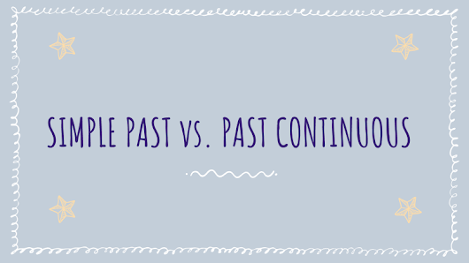 Copy of Copy of Simple Past vs. Past Continuous