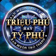 Triệu Phú Hay Tỷ Phú - Trieu Phu Hay Ty Phu
