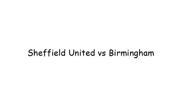 Sheffield United vs Birmingham
