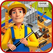 Bank Construction & Repair - Builder Game