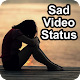 Download Sad Video Status For PC Windows and Mac