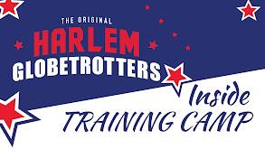 Harlem Globetrotters: Inside Training Camp thumbnail