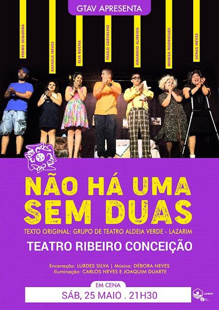 Não há duas sem uma - Teatro Ribeiro Conceição - 25 de maio de 2019