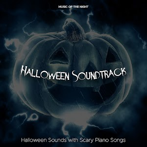 halloween soundtrack halloween sounds with scary piano songs creepy sound effects for a perfect halloween haunted house party