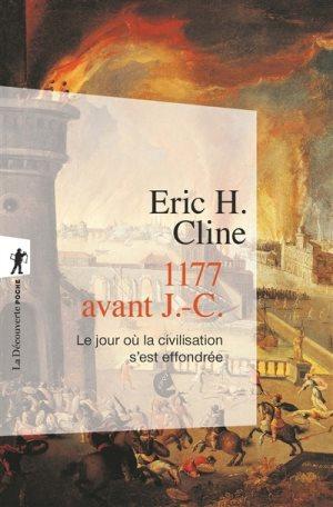 E. H. Cline, 1177 avant J.-C. Le jour où la civilisation s'est effondrée, (traduit de l'anglais), La Découverte Poche, Paris 2016.