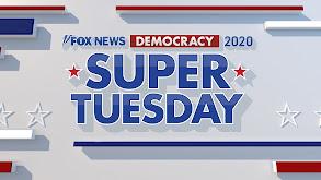 Fox News Democracy 2020: Super Tuesday thumbnail