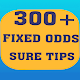 300+ FIXED ODDS SURE TIPS for PC-Windows 7,8,10 and Mac