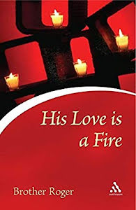 HIS LOVE IS A FIRE
