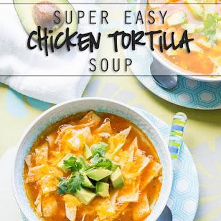 Easy Chicken Tortilla Soup