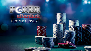 Poker After Dark: Cry Me A River thumbnail