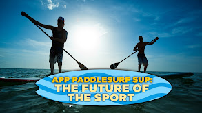 APP Paddlesurf SUP: The Future of the Sport thumbnail
