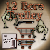 12 Bore Trolley [free]