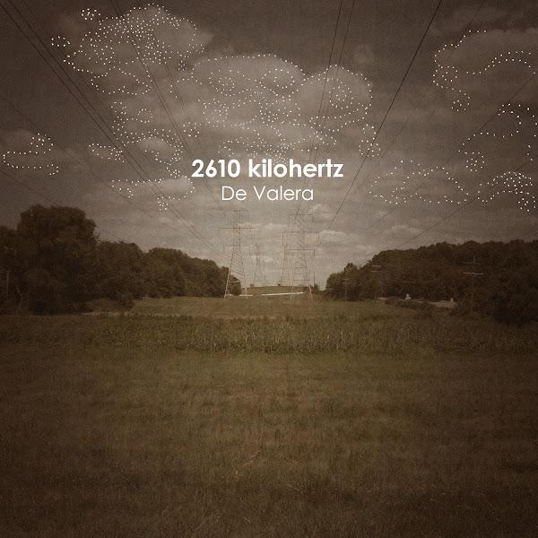 Photo: 2610 Kilohertz by De Valera