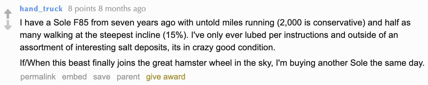 Reddit user hand_truck highly recommends Sole F85, mentioning their heavy use of the treadmill and its good condition.