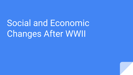 Social and Economic Changes After WWII