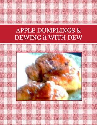APPLE DUMPLINGS & DEWING it WITH DEW