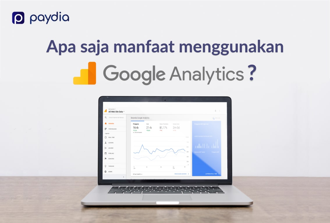 Pebisnis Wajib Tahu, Ini Manfaat Google Analytics untuk Meningkatkan Bisnis!