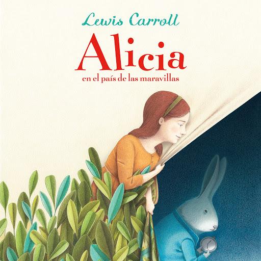 Alicia En El País De Las Maravillas Colección Alfaguara Clásicos By Lewis Carroll Audiobooks On Google Play