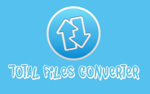Total Files Converter