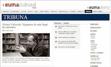 """Photo: Crítica Antología Poética Álvaro Valverde en """"Suma Cultural"""" (http://revista.unir.net/1764-alvaro-valverde-hagamos-de-este-lugar-un-territorio), primavera 2013"""
