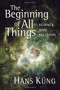 THE BEGINNING OF OF ALL THINGS SCIENCE AND RELIGION